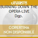 BURNING DOWN THE OPERA-LIVE Dgp. cd musicale di EDGUY