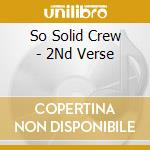 So Solid Crew - 2Nd Verse cd musicale