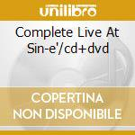 COMPLETE LIVE AT SIN-E'/CD+DVD cd musicale di Jeff Buckley