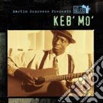 Keb' Mo' - Martin Scorsese Presents The Blues cd musicale di KEB'MO'
