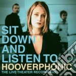 Hooverphonic - Sit Down And Listen To cd musicale di HOOVERPHONIC