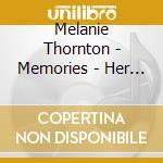 Memories-her most beautiful ballads cd musicale di Melanie Thornton