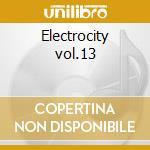 Electrocity vol.13 cd musicale