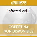 Infacted vol.1 cd musicale