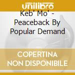 Keb' Mo' - Peaceback By Popular Demand cd musicale di KEB'MO'