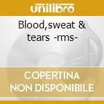 Blood,sweat & tears -rms- cd musicale