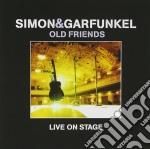 Simon & Garfunkel - Old Friends Live On Stage cd musicale di SIMON & GARFUNKEL