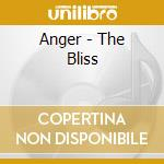 Anger - The Bliss cd musicale