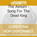 Song for the dead king cd musicale