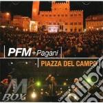 Premiata Forneria Marconi - Piazza Del Campo - Live In Siena cd musicale di P.F.M.+PAGANI
