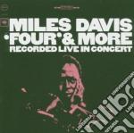 Miles Davis - 'four' & More Recorded Live In Concert cd musicale di Miles Davis