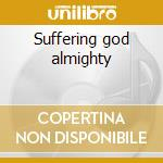 Suffering god almighty cd musicale di Fields Elysian