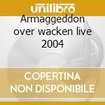 Armaggeddon over wacken live 2004 cd musicale