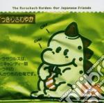 OUR JAPANESE FRIENDS                      cd musicale di Th Rorschach garden