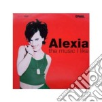 Alexia - The Music I Like (Cd Single) cd musicale di ALEXIA