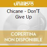 DON'T GIVE UP cd musicale di Chicane