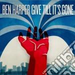 Ben Harper - Give Till It's Gone cd musicale di HARPER BEN
