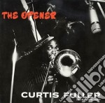 Curtis Fuller - The Opener cd musicale di Curtis Fuller