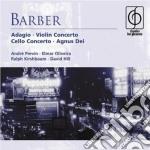 Samuel Barber - Adagio  Concerto Per Violino  Concerto Per Cello cd musicale di Artisti Vari