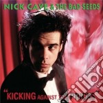 Nick Cave & The Bad Seeds - Kicking Against The Pricks cd musicale di Nick Cave