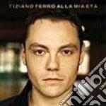 Tiziano Ferro - Alla Mia Eta cd musicale di Tiziano Ferro