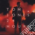 Tom Jones - 24 Hours cd musicale di Tom Jones