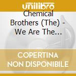 WE ARE THE NIGHT cd musicale di CHEMICAL BROTHERS TH