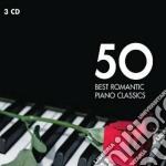 50 best romantic piano classics cd musicale di Artisti Vari