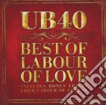 Ub 40 - Best Of Labour Of Love cd musicale di UB40