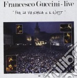 FRA LA VIA EMILIA E IL WEST - LIVE (2007 cd musicale di Francesco Guccini