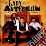 Lady Antebellum - Lady Antebellum cd musicale di Lady Antebellum