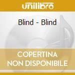Blind - Blind cd musicale di Blind