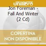 Fall and winter cd musicale di Jon Foreman