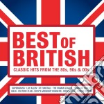 Best Of British: Classic Hits From The 80s, 90s And 00s cd musicale di Artisti Vari