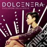 Dolcenera - Evoluzione Della Specie 2 cd musicale di Dolcenera