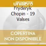 Chopin - 19 Valses cd musicale di Jean-philipp Collard
