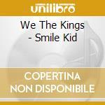 We The Kings - Smile Kid cd musicale di We the kings