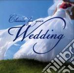 Classics For Your Wedding (2 Cd) cd musicale di Artisti Vari