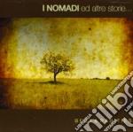 I NOMADI ED ALTRE STORIE:BEST & RARITIES  cd musicale di I Nomadi
