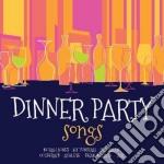 Dinner party songs cd musicale di Artisti Vari