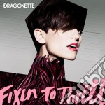 Dragonette - Fixing To Thrill cd musicale di Dragonette