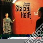 Stacey Kent - Dreamer In Concert cd musicale di Stacey Kent