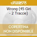 WRONG  (45 GIRI - 2 TRACCIE) cd musicale di DEPECHE MODE