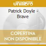 Patrick Doyle - Brave cd musicale di Ost