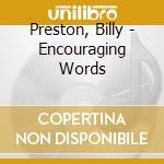 Preston, Billy - Encouraging Words cd musicale di Billy Preston