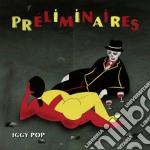 (LP VINILE) PRELIMINAIRES  ( LP + CD + LIBRO) lp vinile di POP IGGY