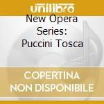 NEW OPERA SERIES: PUCCINI TOSCA           cd musicale di DE SABATA VICTOR