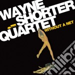 Wayne Shorter - Without A Net cd musicale di Wayne Shorter