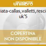 Traviata-callas,valletti,rescigno, uk'5 cd musicale di Giuseppe Verdi