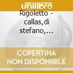 Rigoletto - callas,di stefano, mugnai'5 cd musicale di Giuseppe Verdi